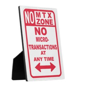 no_microtransactions_at_anytime_no_mtx_zone_plaque-r0dc1d2c831ac4f61b5e866b2fff007d6_arnrg_8byvr_540
